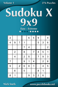 Sudoku X 9x9 - Easy to Extreme - Volume 1 - 276 Puzzles