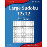 Large Sudoku 12x12 - Easy to Extreme - Volume 15 - 276 Puzzles