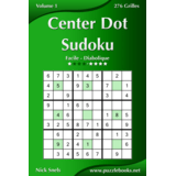 Center Dot Sudoku - Facile à Diabolique - Volume 1 - 276 Grilles