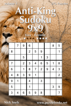 Anti-King Sudoku 9x9 - Easy to Extreme - Volume 1 - 276 Puzzles