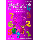 Futoshiki For Kids Mixed Grids - Easy to Hard - Volume 1 - 145 Puzzles