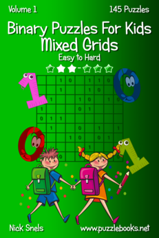 Binary Puzzles For Kids Mixed Grids - Easy to Hard - Volume 1 - 145 Puzzles