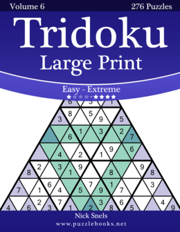 Tridoku Large Print - Easy to Extreme - Volume 6 - 276 Puzzles