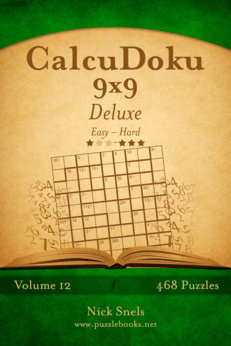 CalcuDoku 9x9 Deluxe - Easy to Hard - Volume 12 - 468 Puzzles