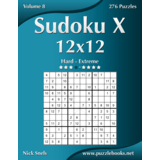Sudoku X 12x12 - Hard to Extreme - Volume 8 - 276 Puzzles