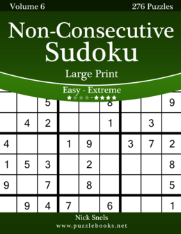 Non-Consecutive Sudoku Large Print - Easy to Extreme - Volume 6 - 276 Logic Puzzles