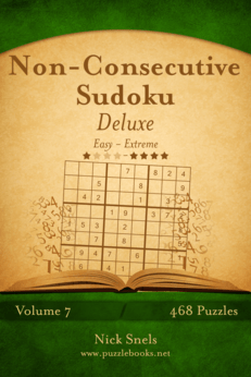 Non-Consecutive Sudoku Deluxe - Easy to Extreme - Volume 7 - 468 Logic Puzzles