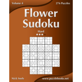 Flower Sudoku - Hard - Volume 4 - 276 Logic Puzzles