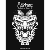 Aztec Coloring Book 2