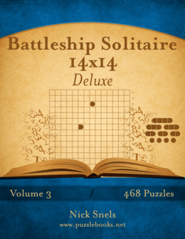 Battleship Solitaire 14x14 Deluxe - Volume 3 - 468 Logic Puzzles