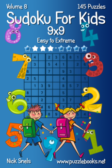 Classic Sudoku For Kids 9x9 - Easy to Extreme - Volume 8 - 145 Logic Puzzles
