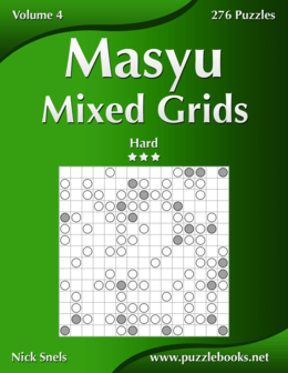 Masyu Mixed Grids - Hard - Volume 4 - 276 Logic Puzzles