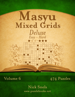 Masyu Mixed Grids Deluxe - Easy to Hard - Volume 6 - 474 Logic Puzzles