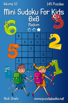 Mini Sudoku For Kids 6x6 - Medium - Volume 10 - 145 Logic Puzzles