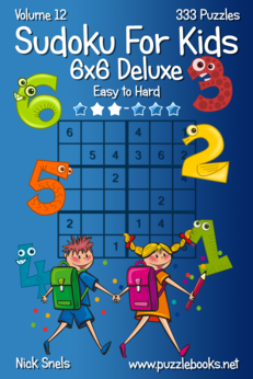 Mini Sudoku For Kids 6x6 Deluxe - Easy to Hard - Volume 12 - 333 Logic Puzzles