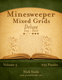 Minesweeper Mixed Grids Deluxe - Easy to Hard - Volume 5 - 255 Logic Puzzles