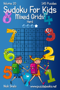 Sudoku For Kids Mixed Grids - Hard - Volume 20 - 145 Logic Puzzles