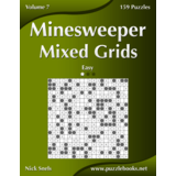 Minesweeper Mixed Grids - Easy - Volume 7 - 159 Logic Puzzles