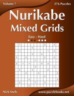 Nurikabe Mixed Grids - Easy to Hard - Volume 7 - 276 Logic Puzzles