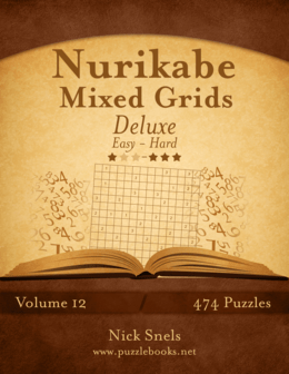 Nurikabe Mixed Grids Deluxe - Easy to Hard - Volume 12 - 474 Logic Puzzles