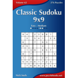 Classic Sudoku 9x9 - Easy to Medium - Volume 62 - 276 Logic Puzzles