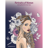 Portraits of Women Coloring Book for Grown-Ups 1