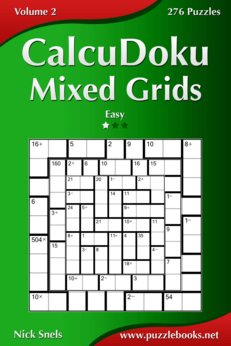 CalcuDoku Mixed Grids - Easy - Volume 2 - 276 Puzzles