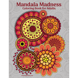 Mandala Madness Coloring Book for Adults 1