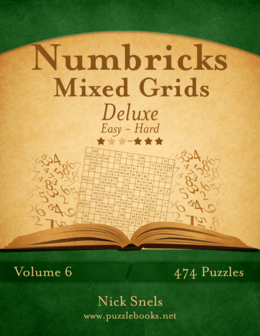 Numbricks Mixed Grids Deluxe - Easy to Hard - Volume 6 - 474 Puzzles