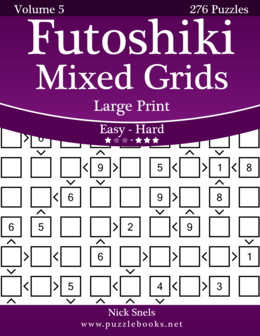 Futoshiki Mixed Grids Large Print - Easy to Hard - Volume 5 - 276 Puzzles